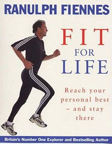 Ranulph Fiennes: Fit For Life By Sir Ranulph Fiennes, Bt OBE