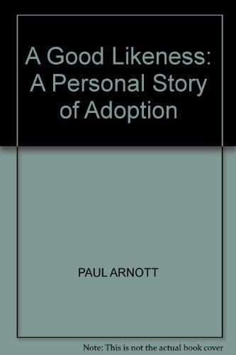 A Good Likeness By Paul Arnott