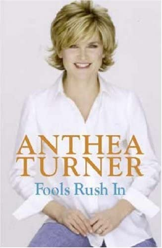 Fools Rush In By Anthea Turner