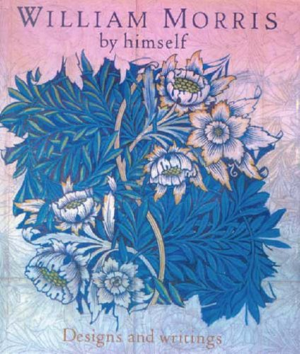 William Morris by Himself By Gillian Naylor