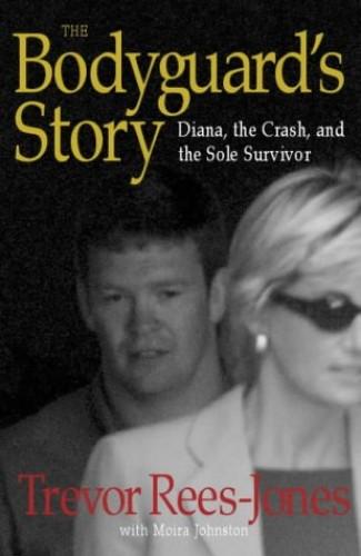The Bodyguard's Story By Trevor Rees-Jones