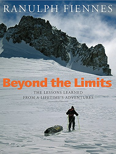 Beyond The Limits By Sir Ranulph Fiennes, Bt OBE