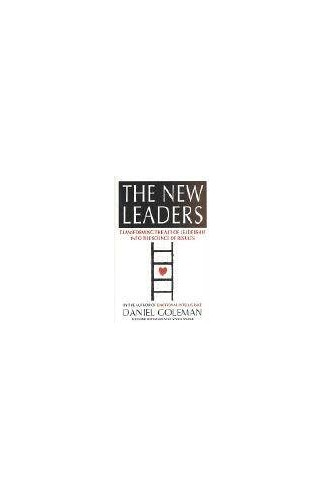 The New Leaders: Transforming the Art of Leadership into the Science of Results by Daniel Goleman