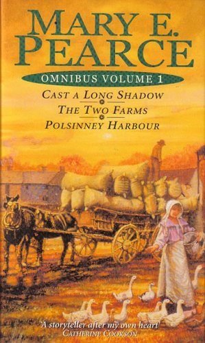 Mary Pearce Omnibus Vol 1: Cast a  Long Shadow/Two Farms/ Polsinney Harbour (Mary E. Pearce omnibus) By Mary E. Pearce