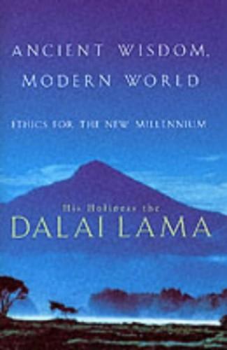 Ancient Wisdom, Modern World By The Dalai Lama