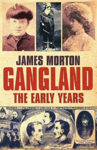 Gangland the Early Years By James Morton
