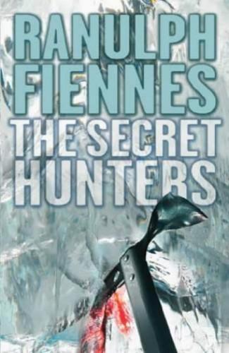 The Secret Hunters By Sir Ranulph Fiennes, Bt OBE