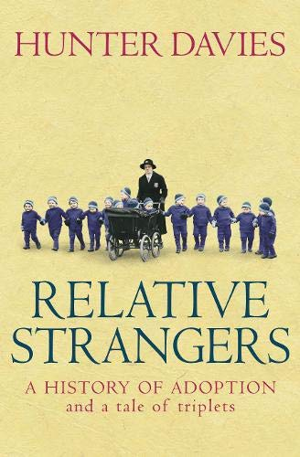 Relative Strangers: A history of adoption and a tale of triplets by Hunter Davies