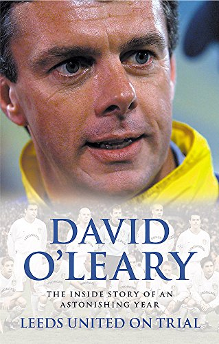 Leeds United On Trial By David O'Leary
