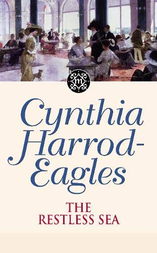 The Restless Sea: The Morland Dynasty, Book 27 By Cynthia Harrod-Eagles