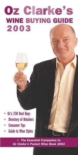Oz Clarke's Wine Buying Guide 2003 by Oz Clarke