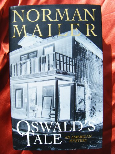 Oswald's Tale: An American Mystery by Norman Mailer
