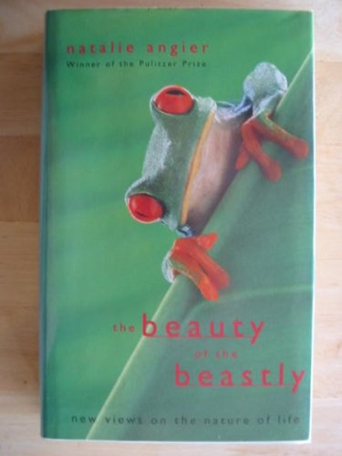 The Beauty of the Beastly By Natalie Angier