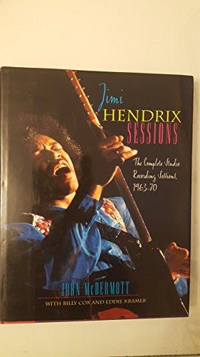 Jimi Hendrix Sessions: The Complete Studio Recording Sessions, 1963-70 By John McDermott