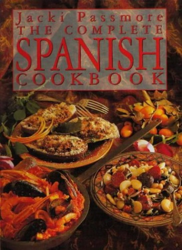 Complete Spanish Cookbook By Jacki Pan-Passmore