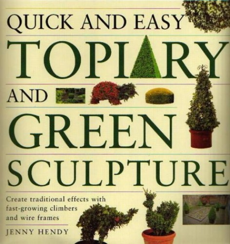 Quick and Easy Topiary by Jenny Hendy