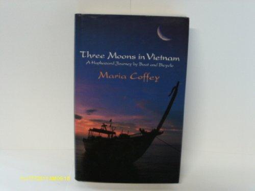 Three Moons in Vietnam By Maria Coffey