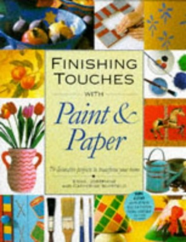 Finishing Touches with Paint and Paper By Catherine Whitfield