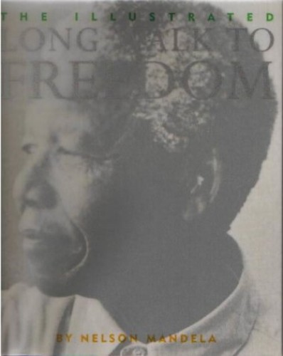 The Illustrated Long Walk to Freedom By Nelson Mandela