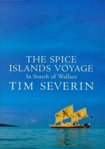 Spice Islands Voyage By Tim Severin