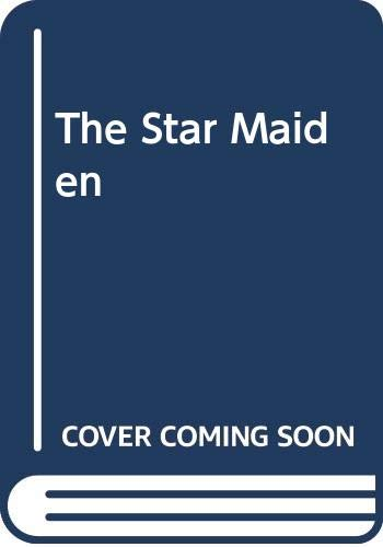 The Star Maiden By Barbara Juster Esbensen