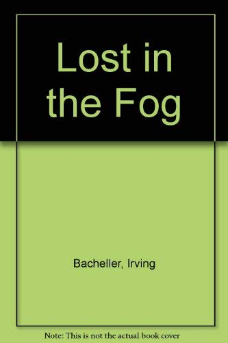 Lost in the Fog By Irving Bacheller
