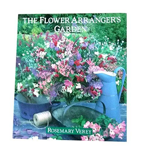 The Flower Arranger's Garden By Rosemary Verey