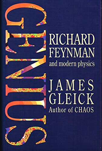 Genius: Richard Feynman and Modern Physics by James Gleick