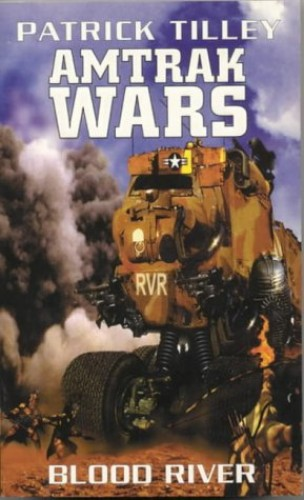 Amtrak Wars By Patrick Tilley