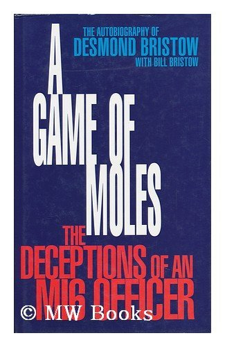 A Game of Moles By Desmond Bristow