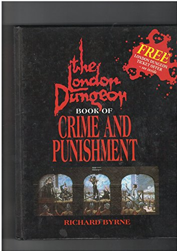 London Dungeon Crime & Punish by Richard Byrne