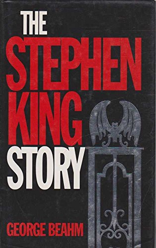 The Stephen King Story By Edited by George Beahm