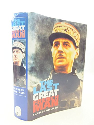 The Last Great Frenchman By Charles Williams