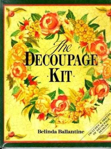 The Decoupage Kit By Belinda Ballantine