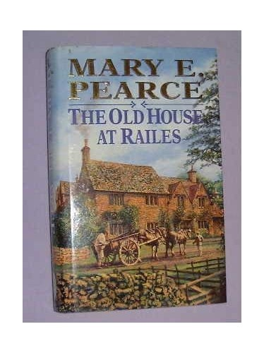 The Old House at Railes By Mary E. Pearce