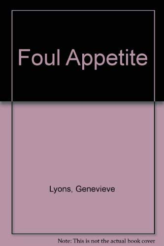 Foul Appetite By Genevieve Lyons
