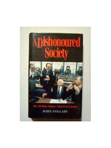 A Dishonoured Society By John Follain
