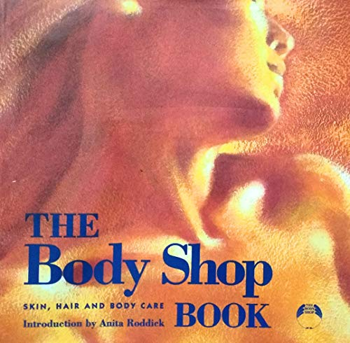 """The Body Shop Book By Introduction by Anita Roddick"