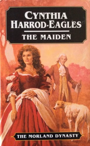 The Maiden: The Morland Dynasty, Book 8 By Cynthia Harrod-Eagles