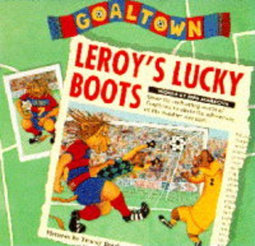 Goaltown 1: Leroy's Lucky Boots By Mystic Meg