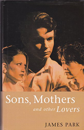 Sons, Mothers and Other Lovers By James Park