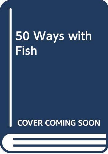 50 Ways with Fish By Katharine Blakemore