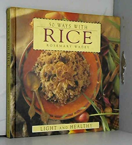 50 Ways with Rice By Rosemary Wadey