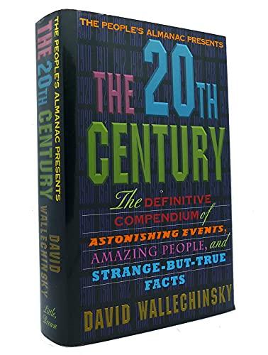 The People's Almanac Presents the Twentieth Century By David Wallechinsky