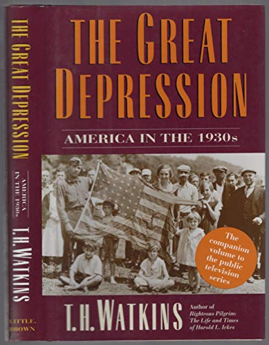 The Great Depression: America in the 1930s By T.H. Watkins