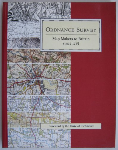 Map Makers to Britain Since 1791 By Ordnance Survey