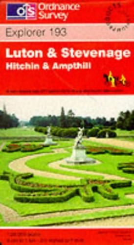 Luton and Stevenage. Hitchin & Ampthill: Explorer Map 193 (Explorer Maps) By Ordnance Survey