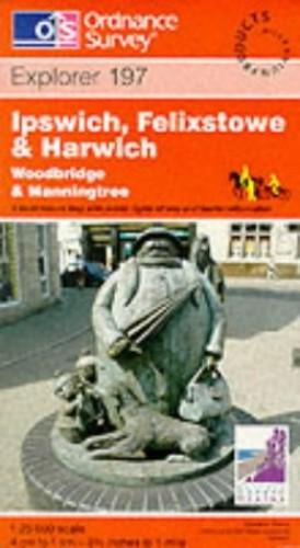 Ipswich, Felixstowe and Harwich By Ordnance Survey