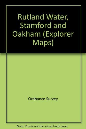 Rutland Water, Stamford and Oakham By Ordnance Survey