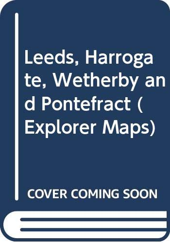Leeds, Harrogate, Wetherby and Pontefract By Ordnance Survey